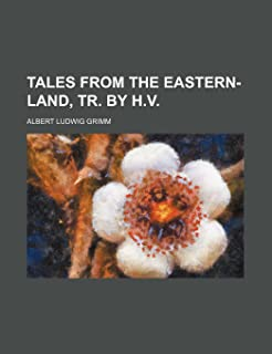 Tales from the Eastern-Land, Tr. by H.V.