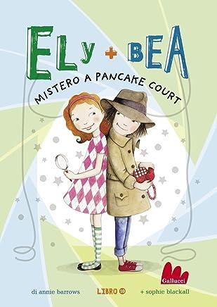 Ely + Bea 10 Mistero a Pancake Court