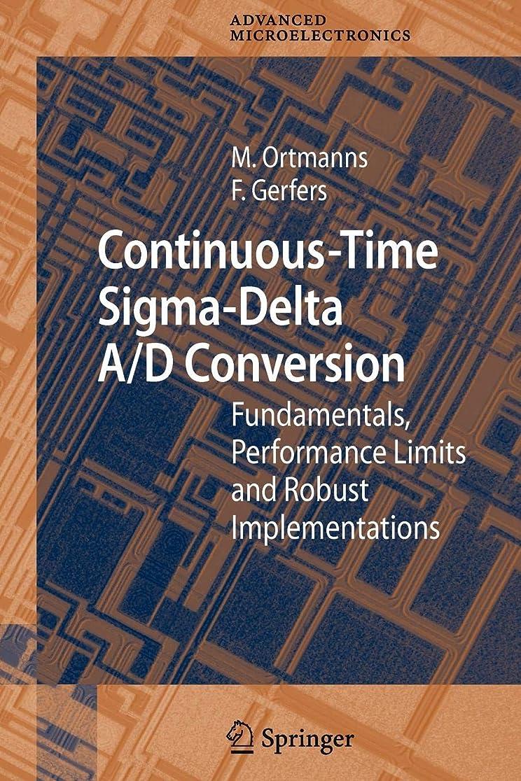 いたずら手綱船上Continuous-Time Sigma-Delta A/D Conversion: Fundamentals, Performance Limits and Robust Implementations (Springer Series in Advanced Microelectronics)