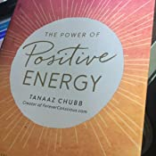 The Power of Positive Energy: Everything you need to awaken your soul,  raise your vibration, and manifest an inspired life: Chubb, Tanaaz:  9781507202531: Amazon.com: Books