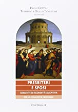Presbiteri e Sposi Sorgente di Fecondità Educativa per la Comunità Cristiana. [Con CD Audio].