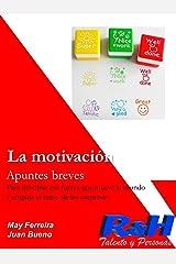 La Motivación: Esa fuerza que mueve el mundo (Colección Empresa nº 4) Versión Kindle