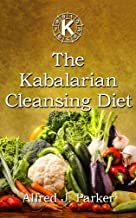 The Kabalarian Cleansing Diet (Principles of Health Book 2)
