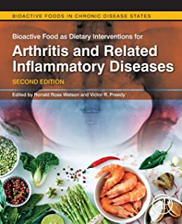 Bioactive Food as Dietary Interventions for Arthritis and Related Inflammatory Diseases: Bioactive Food in Chronic Disease...