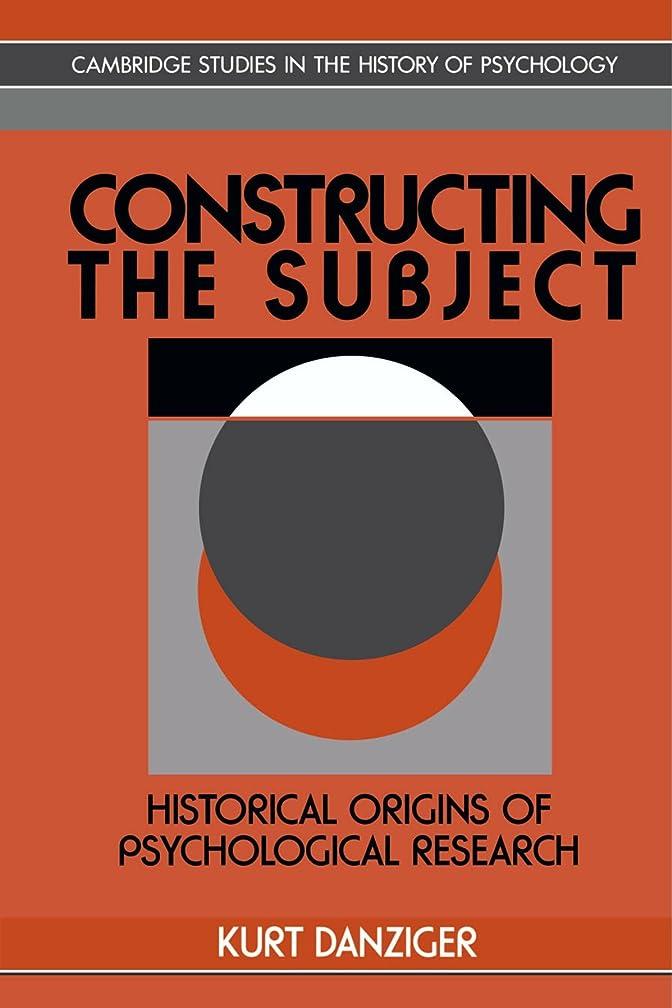 契約したラボタイマーConstructing the Subject: Historical Origins of Psychological Research (Cambridge Studies in the History of Psychology)