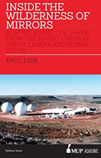 Inside the Wilderness of Mirrors: Australia and the threat from the Soviet Union in the Cold War and Russia today