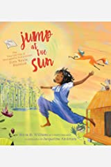 Jump at the Sun: The True Life Tale of Unstoppable Storycatcher Zora Neale Hurston Kindle Edition