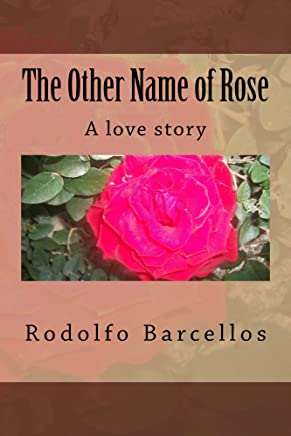 The Other Name of Rose: A love story (English Edition)