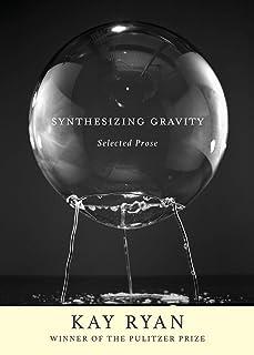 Synthesizing Gravity: Selected Prose