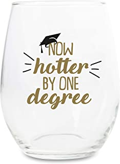 Graduation Wine Glass Gift - Now Hotter by One Degree - 15oz Stemless Wine Glass Great Gift for College and High School Graduates