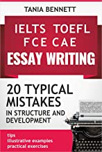 20 TYPICAL MISTAKES in structure and development (TOEFL IELTS FCE CAE essay writing) (English Edition)