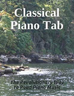 Classical Piano Tab: The Revolutionary Way To Read Piano Mus
