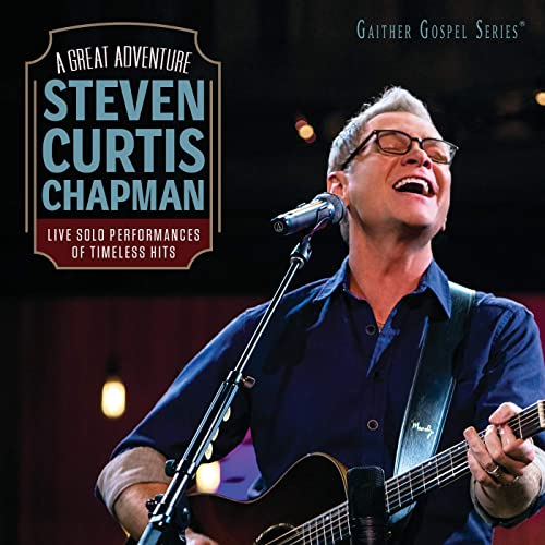 Steven Curtis Chapman - A Great Adventure (Live) 2019