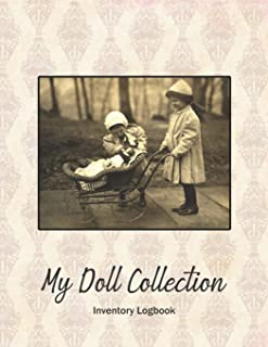 My Doll Collection Inventory Logbook - Children Playing With Doll In Carriage: Great for Plangonologist Collector of Dolls of all kinds