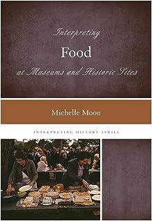 Interpreting Food at Museums and Historic Sites (Interpreting History)