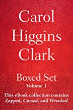 Carol Higgins Clark Boxed Set - Volume 1: This eBook collection contains Zapped, Cursed, and Wrecked. (A Regan Reilly Myst...