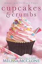 Cupcakes & Crumbs (Berry Lake Cupcake Posse Book 1)