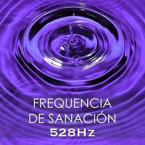Frequencia de Sanación - 528Hz, Sonido Terapeutico y Música ...