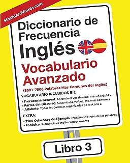 Diccionario de Frecuencia - Inglés - Vocabulario Avanzado: 5001-7500 Palabras Mas Comunes del Ingles