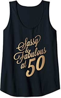 Womens Sassy And Fabulous At 50 Year Old Women 50th Birthday Gifts Tank Top