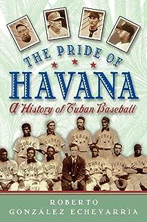 The Pride of Havana: A History of Cuban Baseball