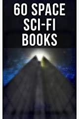 60 Space Sci-Fi Books: Intergalactic Wars, Alien Attacks & Space Adventures: Space Viking, A Martian Odyssey, Triplanetary… Kindle Edition