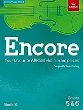Encore Violin, Book 3, Grades 5 & 6: Your favourite ABRSM violin exam pieces (ABRSM Exam Pieces)
