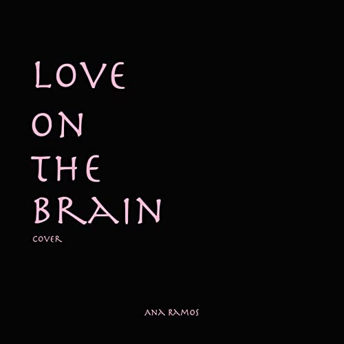 Love on the Brain (Ana Ramos) [Explicit] by The S'mors on