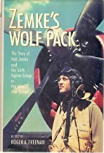 Zemkes Wolf Pack: The Story of Hub Zemke and the 56th Fighter Group in the Skies over Europe: Amazon.es: Zemke, Hub, Freeman, Roger A.: Libros en idiomas extranjeros