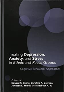 Treating Depression, Anxiety, and Stress in Ethnic and Racial Groups: Cognitive Behavioral Approaches (Cultural, Racial, and Ethnic Psychology)