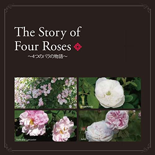 The Story of Four Roses ~4つのバラの物語~