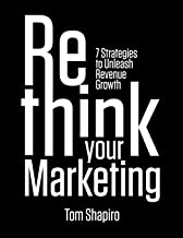 Rethink Your Marketing: 7 Strategies to Unleash Revenue Growth