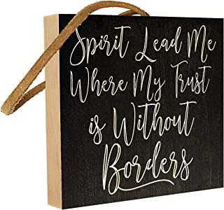 Spirit Lead Me Where My Trust is Without Borders. Biblical Saying or Scriptural Quote for Friends and Family. 4 inches x 4 inches. Custom Handmade Solid Wood Block Sign. Leather Strap. Hand-Crafted.