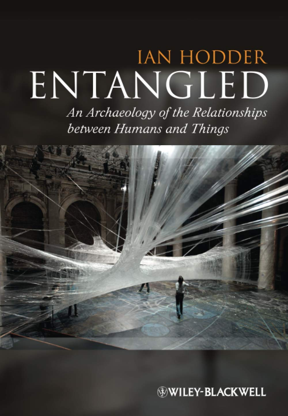 Image OfEntangled: An Archaeology Of The Relationshipsbetween Humans And Things