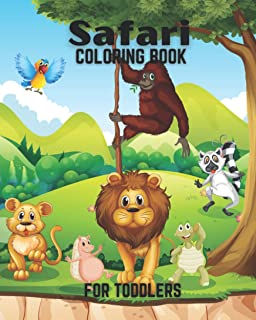 Safari Coloring Books For Toddlers: Kids animal coloring with tiger,leopard,monkey, fun filled africa safari life for kids...
