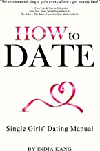 How to Date!: Single Girls' Dating Manual