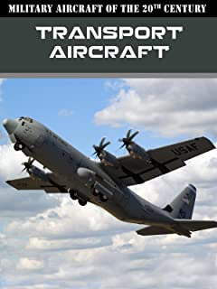 Military Aircraft of the 20th Century: Transport Aircraft