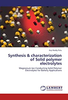 Synthesis & Characterization of Solid Polymer Electrolytes