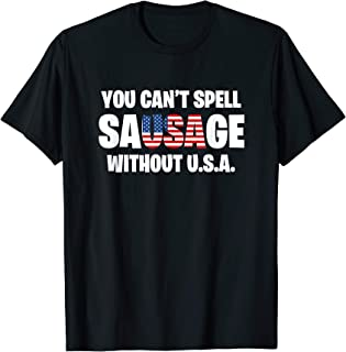 You Can't Spell Sausage Without USA Funny American T-Shirt
