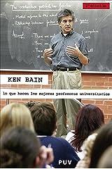 Lo que hacen los mejores profesores universitarios (Spanish Edition) Kindle Edition