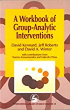 A Workbook of Group-Analytic Interventions (International Library of Group Analysis 13)