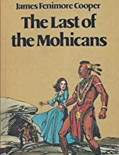The Last of the Mohicans: Large print complete version Beautiful fonts and formatting A good adventure story for a religio...