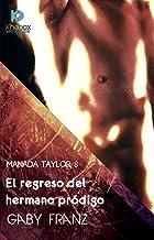 El regreso del hermano prodigo (Manada Taylor nº 8)