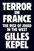 Terror in France: The Rise of Jihad in the West (Princeton Studies in Muslim Politics Book 64)
