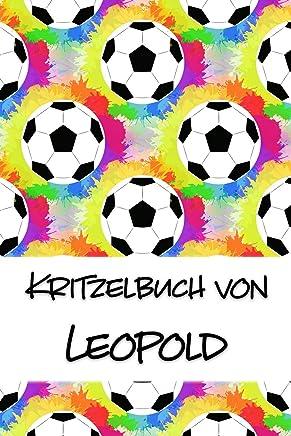 Kritzelbuch von Leopold: Kritzel- und Malbuch mit leeren Seiten für deinen personalisierten Vornamen
