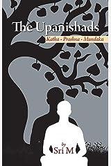 The Upanishads: Katha - Prashna - Mundaka Kindle Edition