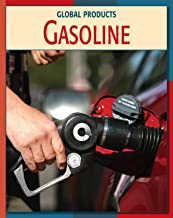 Gasoline (21st Century Skills Library: Global Products)