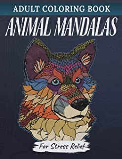 Animal Mandala - Adult Coloring Book: Relaxation and Stress Relief (Adult Animal Mandala Coloring Books - For Stress Relie...