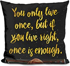 LiLiPi You Only Live Once Decorative Accent Throw Pillow