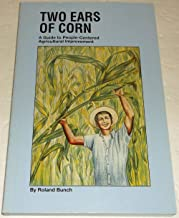 Two Ears of Corn: A Guide to People-Centered Agricultural Improvement